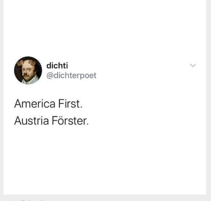 Text - dichti @dichterpoet America First. Austria Förster.