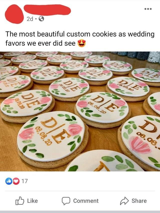 Food - The most beautiful custom cookies as wedding favors we ever did see 2d • O DE DIE DE DE DE DIE 8.06,20 08.08.20 08.08 Share 17 Comment Litke לן D DE DE 08.08.20 08.08.20