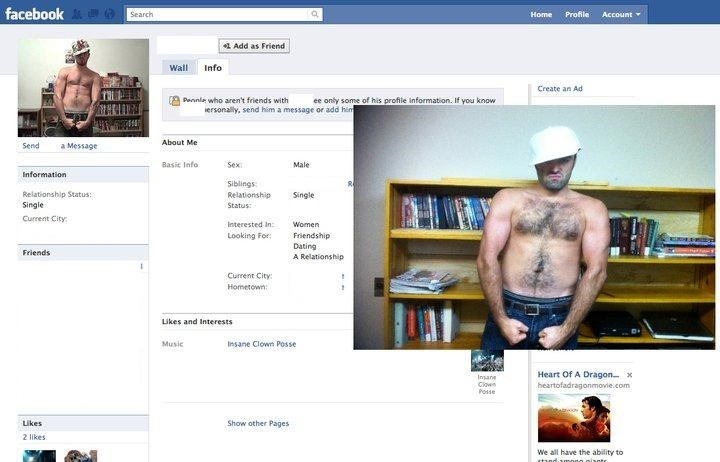 Web page - facebook a Search Home Profile Account 1 Add as Friend Wall Info Create an Ad Perinie who aren't friends with iersonaly, send him a message or add him ee only some of his profile information. If you know About Me Send a Message Basic Info Sex Male Information Siblings Relationship Status: Relationship Single Single Status: Current City: Interested in Looking For: Women Friendship Dating A Relationship Friends Current City: Hometown: Likes and Interests Music Insane Clown Posse Insane