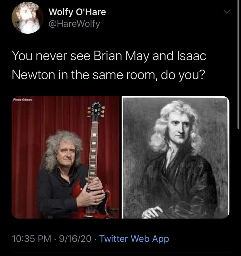 "Funny tweet that reads, ""You never see Brian May and Isaac Newton in the same room, do you?"" above a photo of Brian May next to a painting of Isaac Newton"