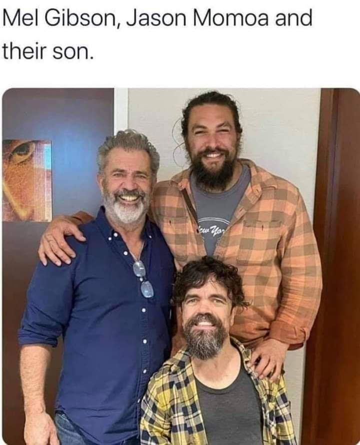 Facial hair - Mel Gibson, Jason Momoa and their son. zw Yor