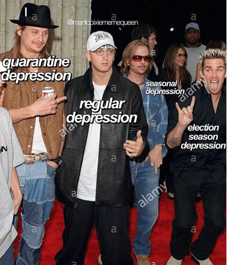 Funny meme about depression, 2020 depression, election depression, seasonal depression, kid rock, eminem, david spade, mark mcgrath
