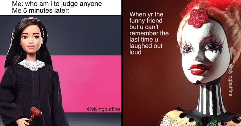 Funny memes from @dyingbutfine, barbie memes ,depressing memes, dark humor.