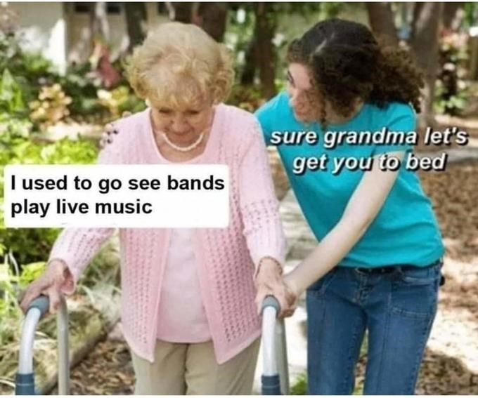 Product - sure grandma let's get you to bed I used to go see bands play live music