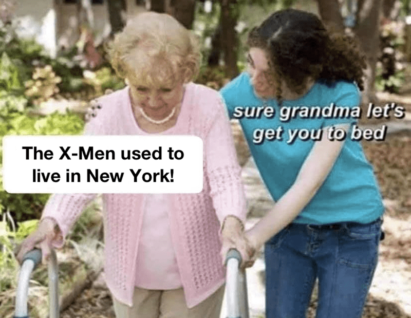 Product - sure grandma let's get you to bed The X-Men used to live in New York!