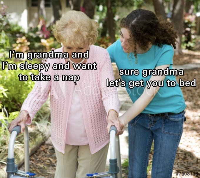 Product - l'm grandma and I'm sleepy and want to take a nap sure grandma let's get you to bed #7608713