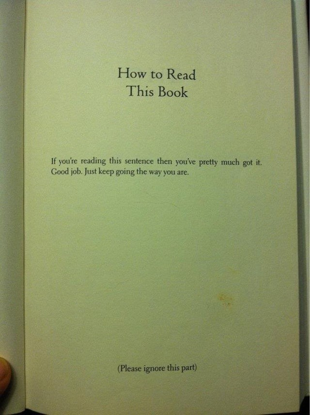 Text - How to Read This Book If you're reading this sentence then you've pretty much got it. Good job. Just keep going the way you are. (Please ignore this part)
