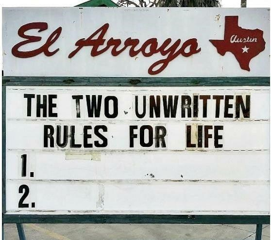 Font - El Arroyo Austin THE TWO UNWRITTEN RULES FOR LIFE 1. 2.