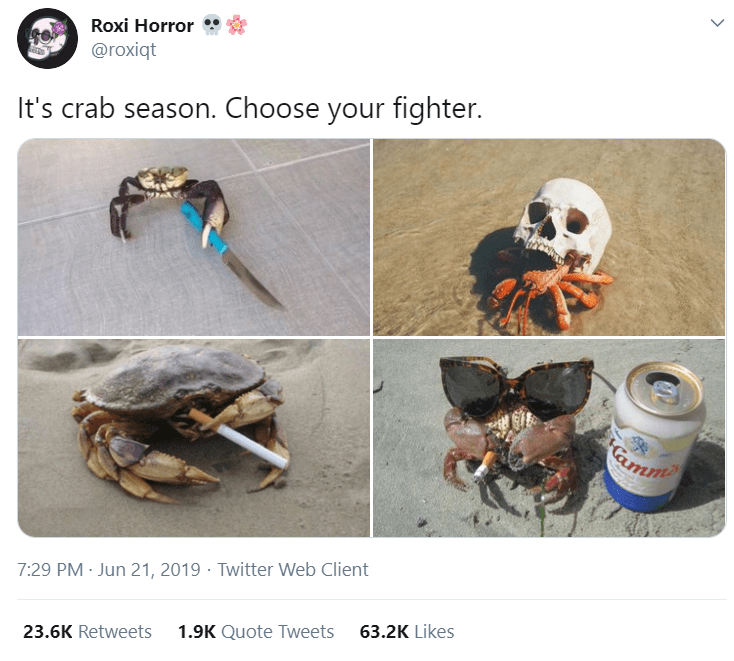Crab - Roxi Horror @roxiqt It's crab season. Choose your fighter. Camm 7:29 PM · Jun 21, 2019 · Twitter Web Client 1.9K Quote Tweets 63.2K Likes 23.6K Retweets