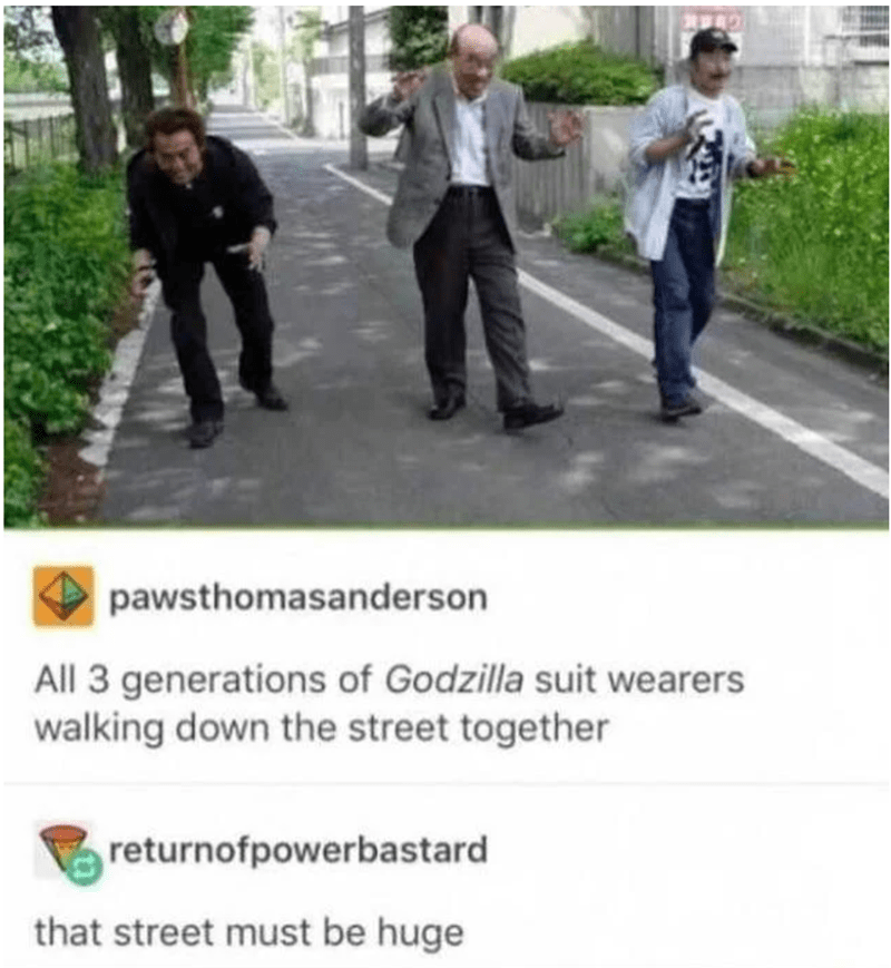 Product - pawsthomasanderson All 3 generations of Godzilla suit wearers walking down the street together returnofpowerbastard that street must be huge