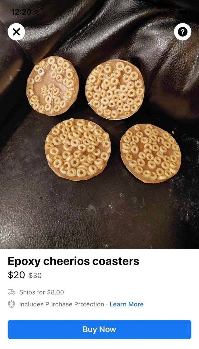 Food - 12:20 Epoxy cheerios coasters $20 $30 O Ships for $8.00 O Includes Purchase Protection Learn More Buy Now