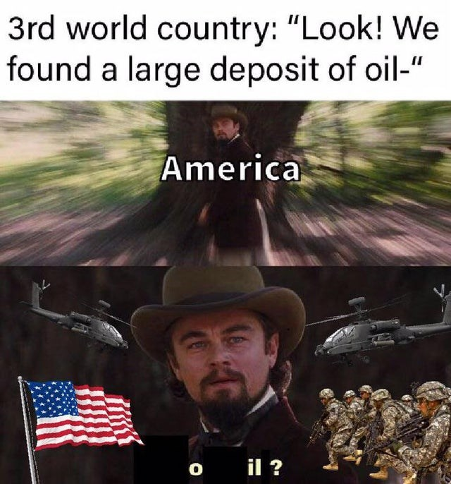 """Photo caption - 3rd world country: """"Look! We found a large deposit of oil-"""" America o il ?"""