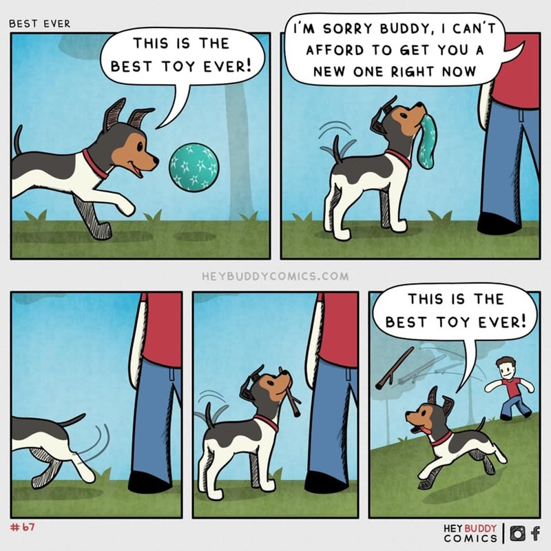 Canidae - BEST EVER I'M SORRY BUDDY, I CAN'T THIS IS THE AFFORD TO GET YOU A BEST TOY EVER! NEW ONE RIGHT NOW HEYBUDDYCOMICS.COM THIS IS THE BEST TOY EVER! #67 HEY BUDDY COMICS Of