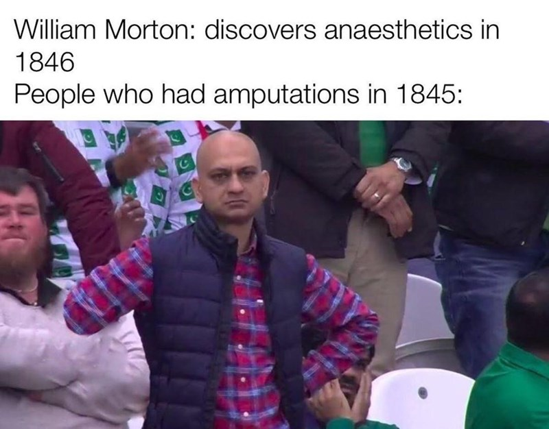 People - William Morton: discovers anaesthetics in 1846 People who had amputations in 1845: