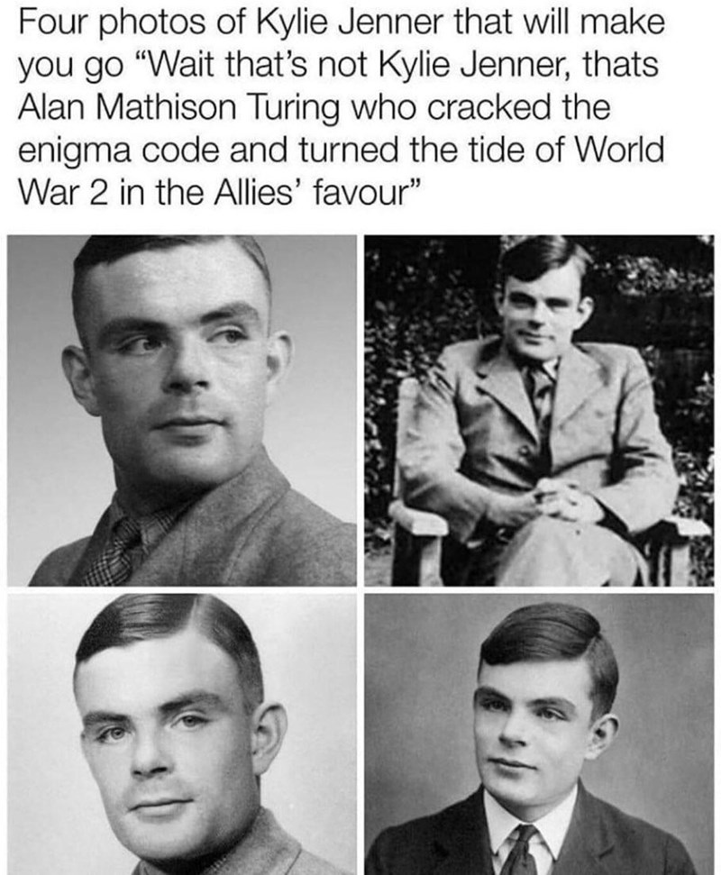 """Hair - Four photos of Kylie Jenner that will make you go """"Wait that's not Kylie Jenner, thats Alan Mathison Turing who cracked the enigma code and turned the tide of World War 2 in the Allies' favour"""""""