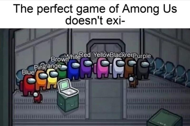 Cartoon - The perfect game of Among Us doesn't exi- BrowYhite ed YellowBlackrecpurple Pinkange Blue
