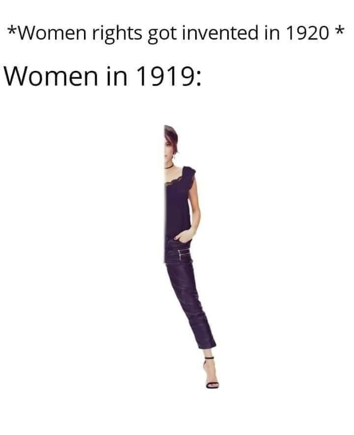 Clothing - *Women rights got invented in 1920 Women in 1919: