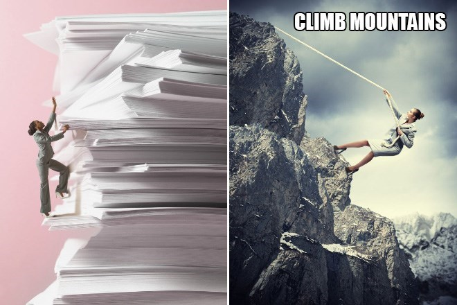 Adventure - CLIMB MOUNTAINS