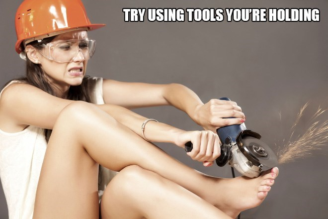 Helmet - TRY USING TOOLS YOU'RE HOLDING