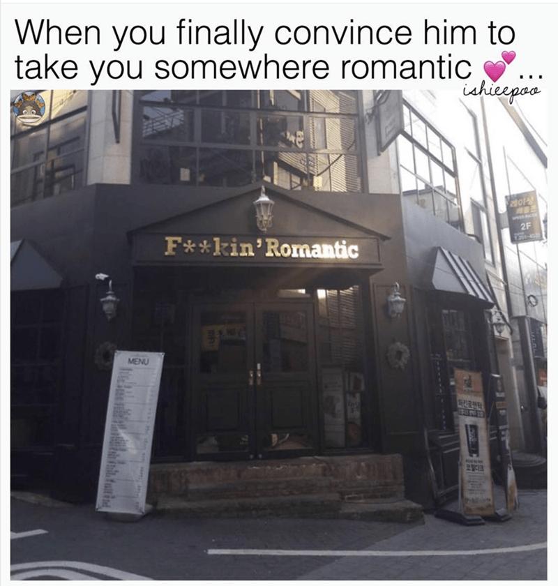 Architecture - When you finally convince him to take you somewhere romantic shicepoo VI 2F F**kin'Romantic MENU SU