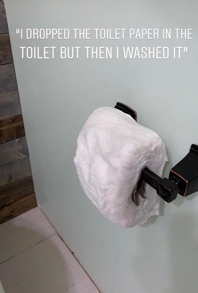 """Paper - """"I DROPPED THE TOILET PAPER IN THE TOILET BUT THEN I WASHED IT"""""""