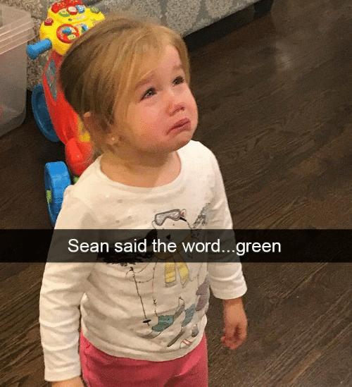 Child - Sean said the word...green