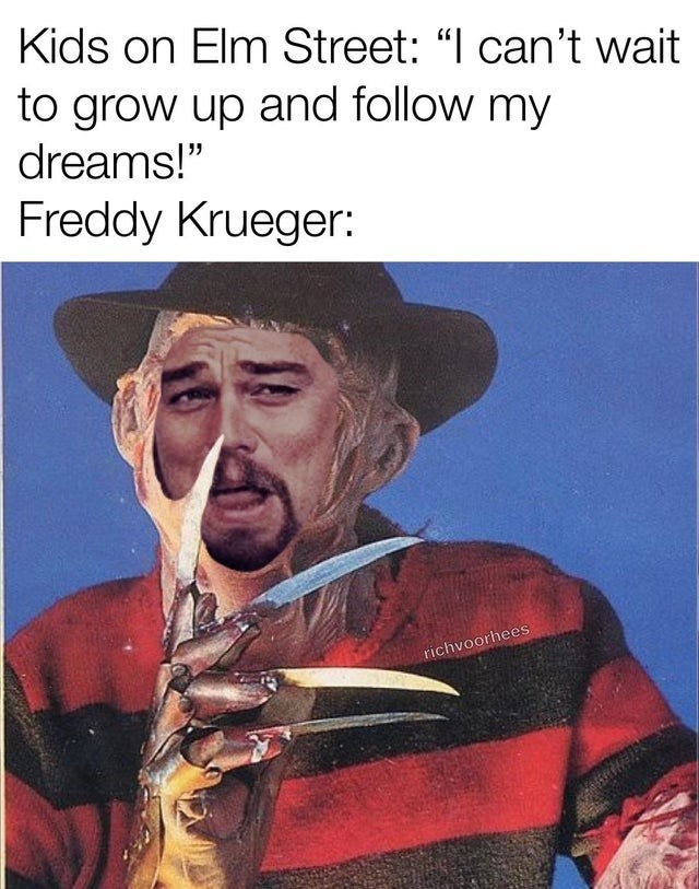 """Photo caption - Kids on Elm Street: """"I can't wait to grow up and follow my dreams!"""" Freddy Krueger: richvoorhees"""