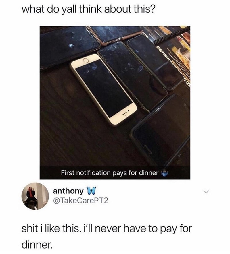 Text - what do yall think about this? First notification pays for dinner anthony W @TakeCarePT2 shit i like this. i'll never have to pay for dinner. SETYET
