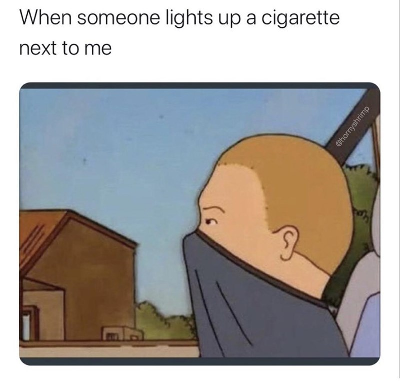 Cartoon - When someone lights up a cigarette next to me @hornyshrimp