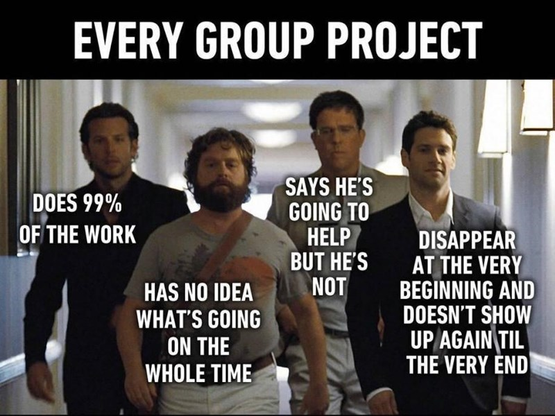 Photo caption - EVERY GROUP PROJECT SAYS HE'S GOING TO HELP BUT HE'S NOT DOES 99% OF THE WORK DISAPPEAR AT THE VERY BEGINNING AND DOESN'T SHOW UP AGAIN TIL THE VERY ÉND HAS NO IDEA WHAT'S GOING ON THE WHOLE TIME
