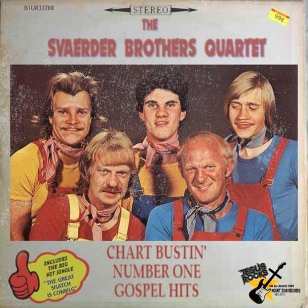 """Poster - BIUR33700 STEREO THE SVAERDER BROTHERS QUARTET 99¢ CHART BUSTIN' NUMBER ONE GOSPEL HITS INCLUDES THE BIO HIT SINGLE """"THE GREAT SNATCH IS COMING ESUS ROOKS HOUNT ZON RECORDS"""