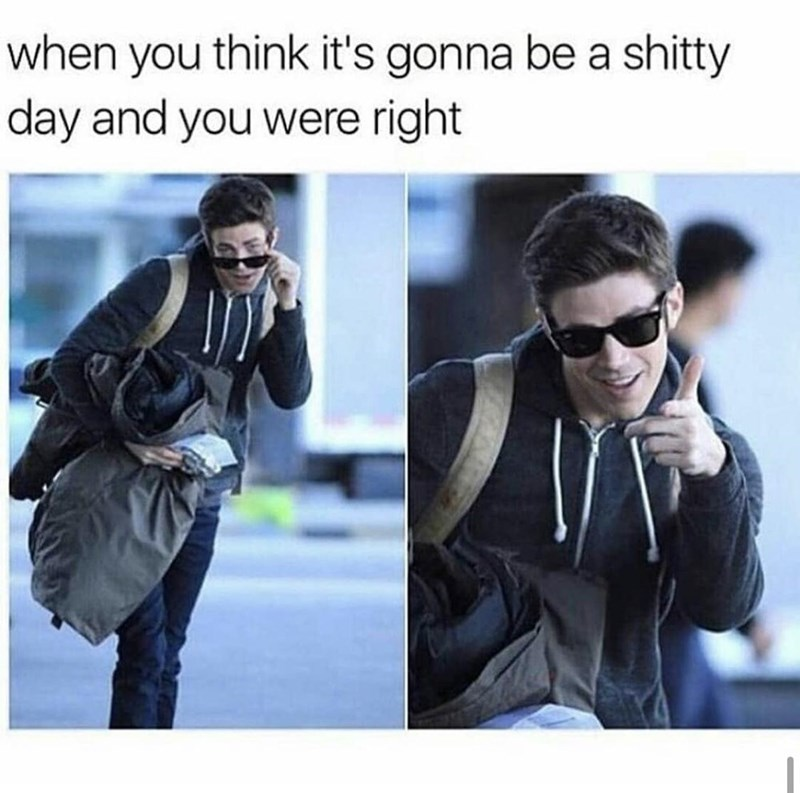 Eyewear - when you think it's gonna be a shitty day and you were right