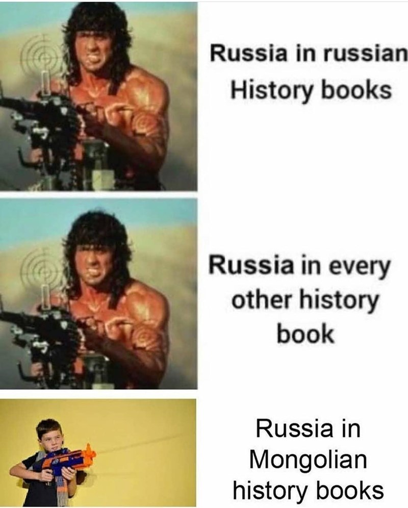 Text - Russia in russian History books Russia in every other history book Russia in Mongolian history books