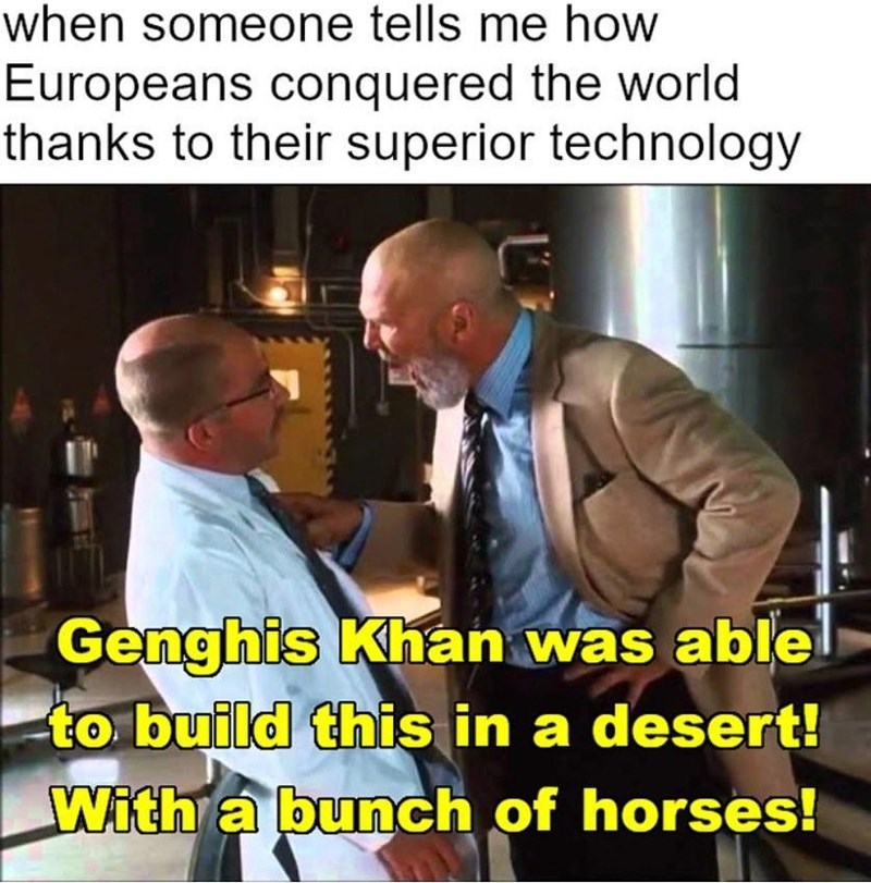 Photo caption - when someone tells me how Europeans conquered the world thanks to their superior technology Genghis Khan was ablel to build this in a desert! With a bunch of horses!