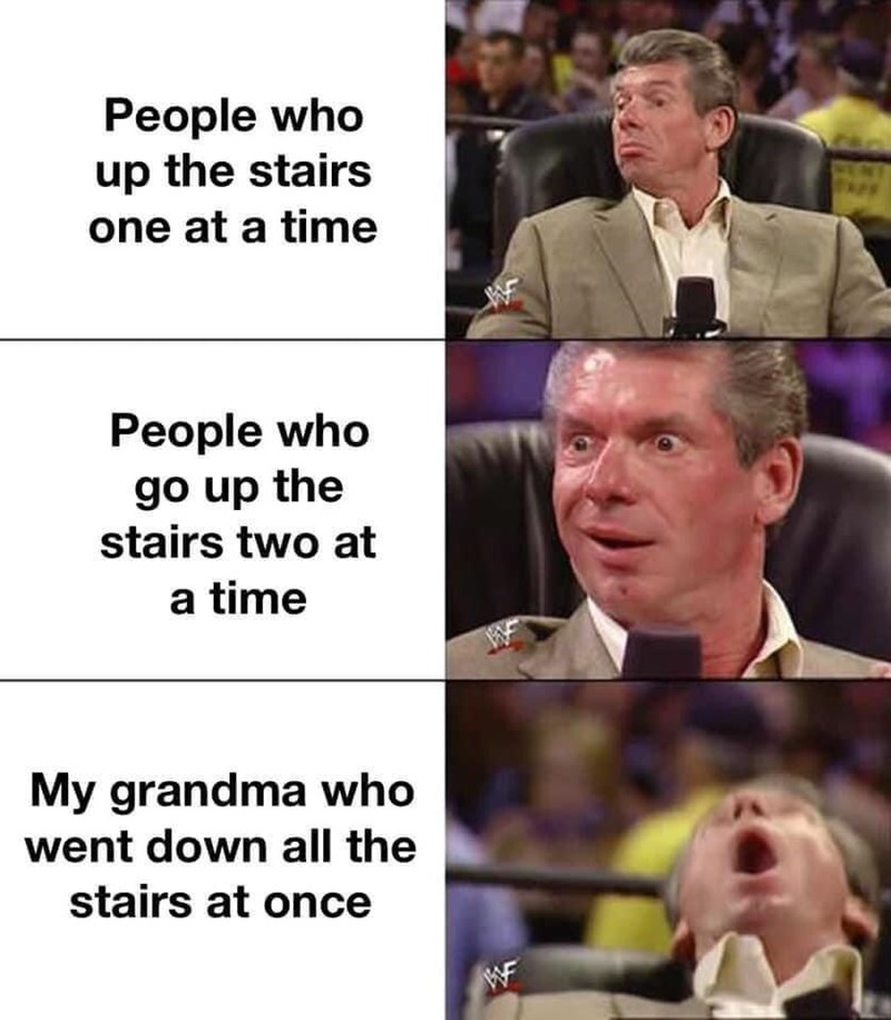 Facial expression - People who up the stairs one at a time People who go up the stairs two at a time My grandma who went down all the stairs at once WF