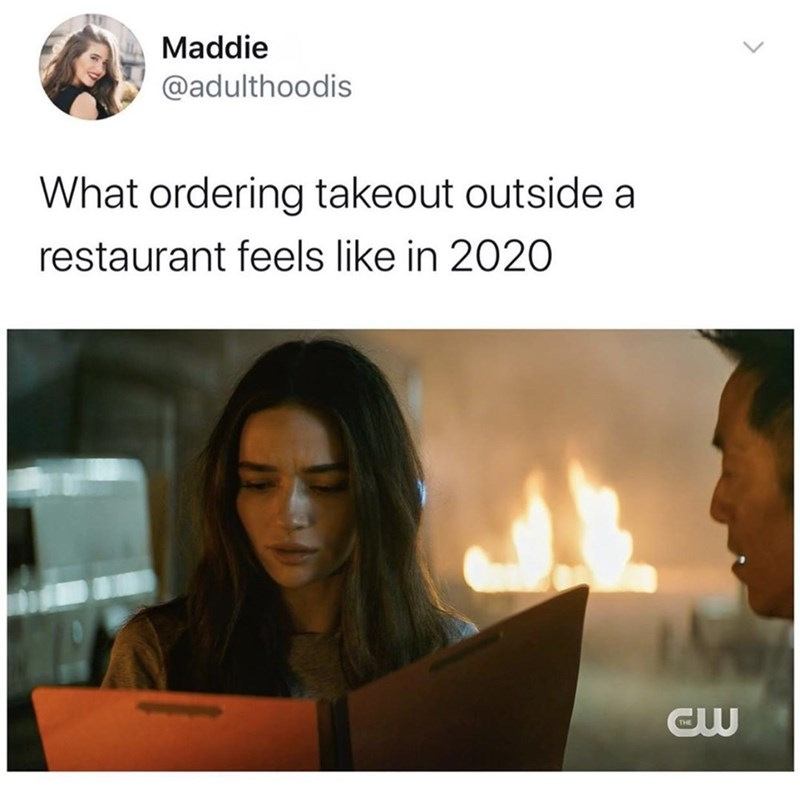 Text - Maddie @adulthoodis What ordering takeout outside a restaurant feels like in 2020