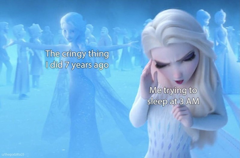Blue - The cringy thing I did 7 years ago Me trying to sleep at 3 AM u/thegodzilla25