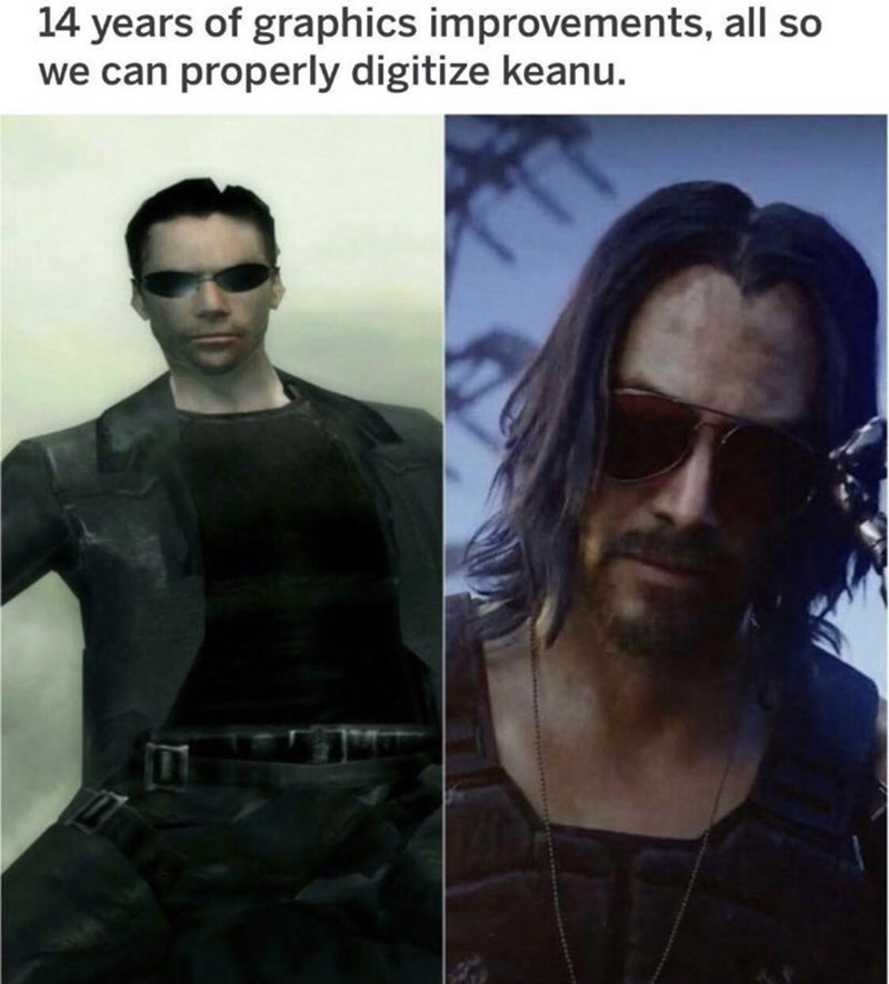 Hair - 14 years of graphics improvements, all so we can properly digitize keanu.