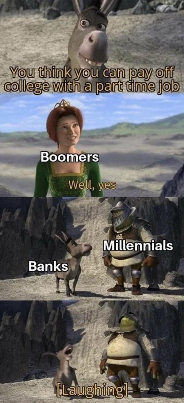 Adventure game - You think you can pay off college with a part time job Boomers Well, yes Millennials Banks GLaughingl