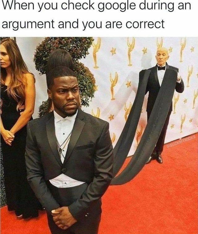 Suit - When you check google during an argument and you are correct OSUCKMYKICKS