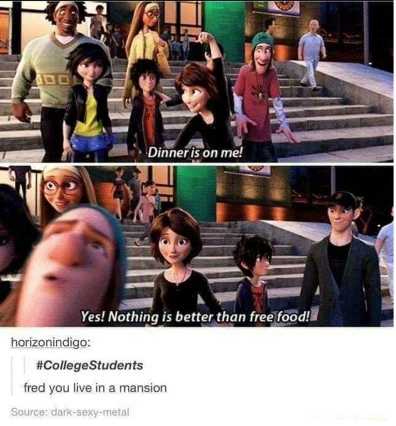 Facial expression - Dinner is on me! Yes! Nothing is better than free food! horizonindigo: #CollegeStudents fred you live in a mansion Source: dark-sexy-metal