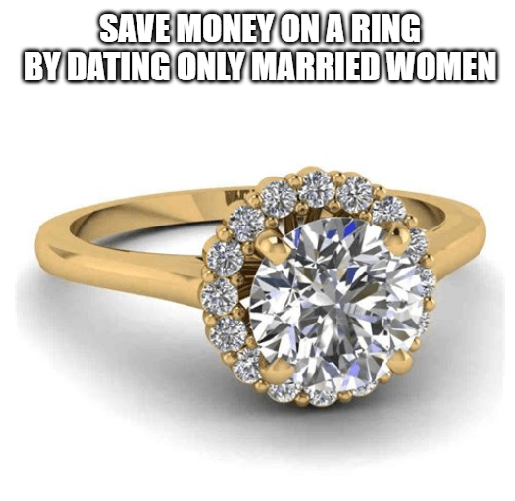 Ring - SAVE MONEYONARING BYDATING ONLY MARRIED WOMEN