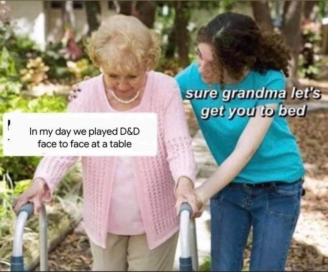 Product - sure grandma let's get you to bed In my day we played D&D face to face at a table