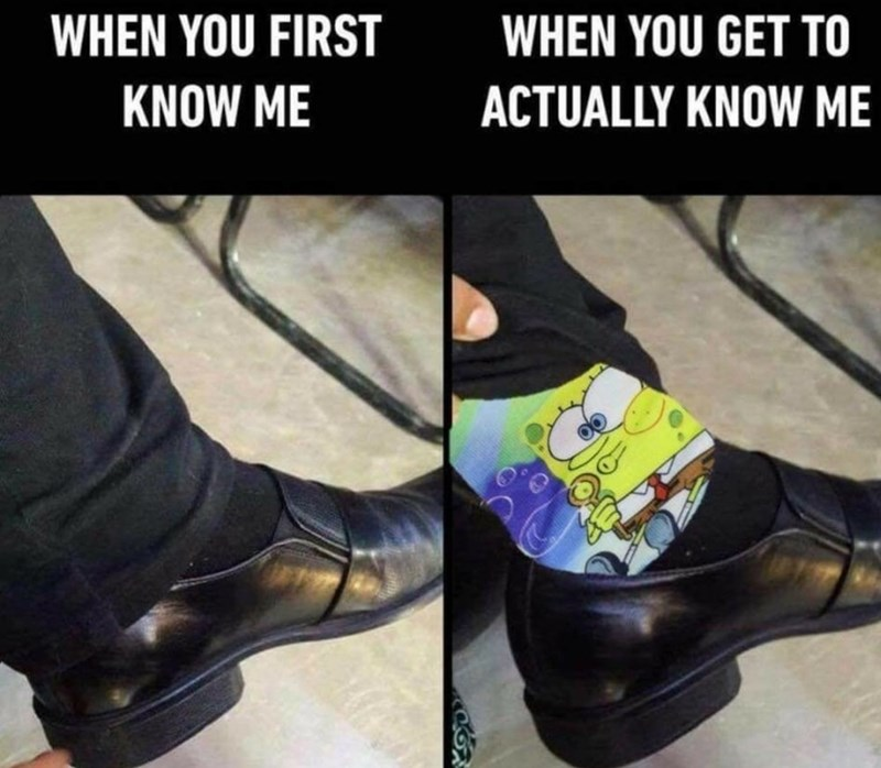 Footwear - WHEN YOU FIRST WHEN YOU GET TO KNOW ME ACTUALLY KNOW ME
