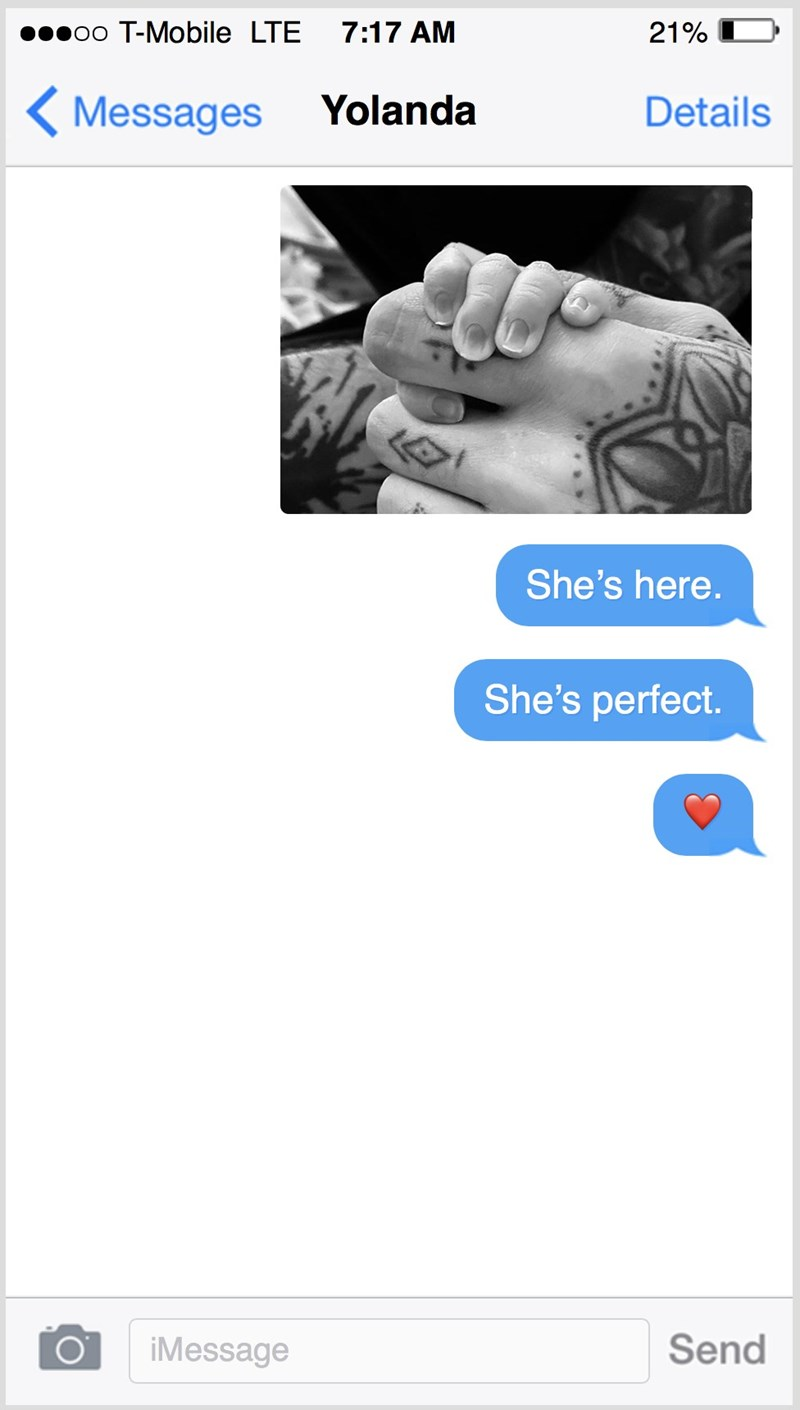 Text - poo T-Mobile LTE 7:17 AM 21% < Messages Yolanda Details She's here. She's perfect. iMessage Send
