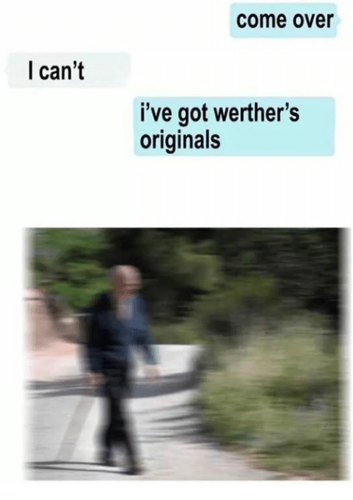 Product - come over I can't i've got werther's originals