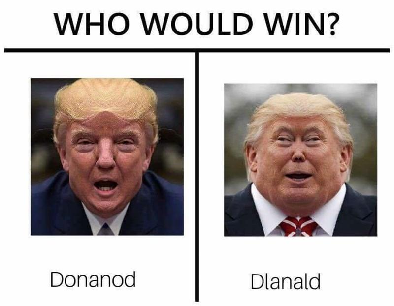 Facial expression - WHO WOULD WIN? Donanod Dlanald