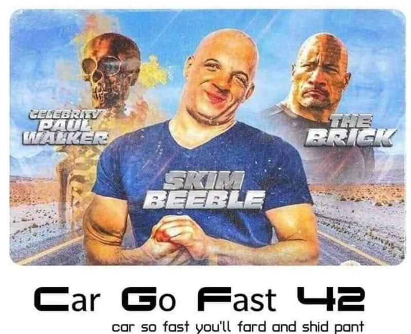 Technology - GELEBRITY PAUL WALKER THE BRICK SKIM BEEBLE Car Go o Fast 42 car so fast you'll fard and shid pant