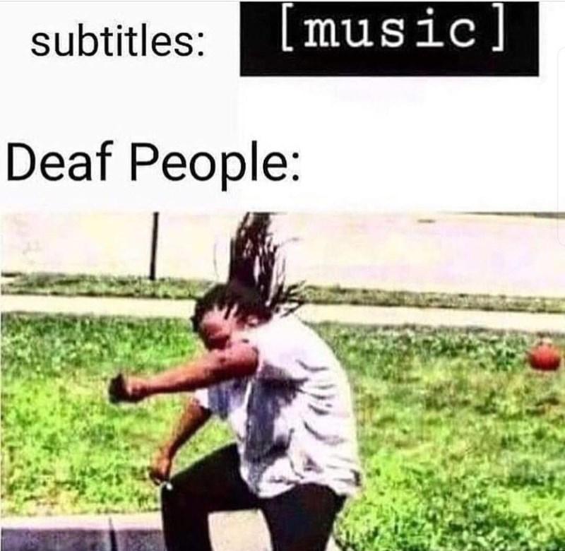 Text - subtitles: [music] Deaf People: