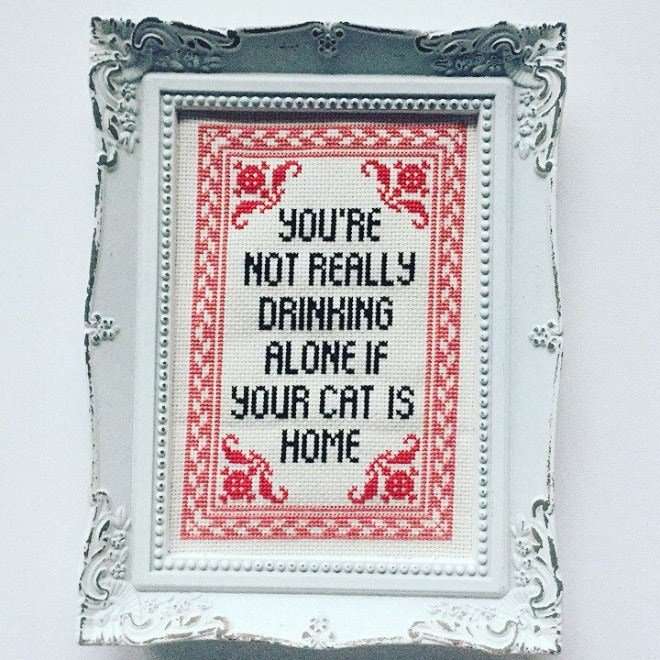 Cross-stitch - yoU'RE NOT REALLY DRINKING ALONE IF YOUR CAT IS HOME